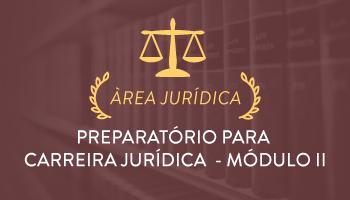 CURSO PREPARATÓRIO PARA CARREIRA JURÍDICA 2016.2 - MÓDULO II