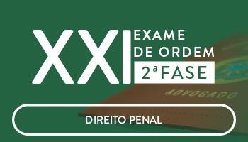 CURSO DE DIREITO PENAL PARA A OAB 2 FASE - XXI EXAME DE ORDEM UNIFICADO - PROFs. ANA CRISTINA MENDONÇA E GEOVANE MORAES