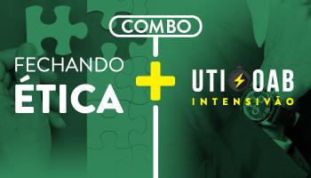 COMBO: UTI INTENSIVÃO ONLINE + FECHANDO ÉTICA - OAB 1ª FASE - XXI EXAME DE ORDEM