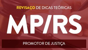 CURSO REVISAÇO DE DICAS TEÓRICAS PARA O MINISTÉRIO PÚBLICO DO RIO GRANDE DO SUL - CARGO: PROMOTOR DE JUSTIÇA.