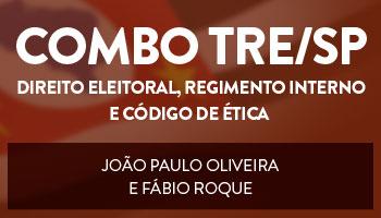 COMBO: DIREITO ELEITORAL, REGIMENTO INTERNO E CÓDIGO DE ÉTICA PARA O TRE/SP - PROFS. JOÃO PAULO OLIVEIRA/BA E FÁBIO ROQUE/BA
