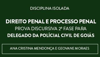 CURSO PARA PROVA DISCURSIVA 2ª FASE: DIREITO PENAL E PROCESSO PENAL (DISCIPLINA ISOLADA)
