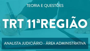 CURSO PARA O CONCURSO DO TRT - 11ª REGIÃO - CARGO: ANALISTA JUDICIÁRIO - ÁREA ADMINISTRATIVA