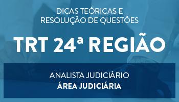 CURSO PARA O CONCURSO DO TRT 24ª REGIÃO - ANALISTA JUDICIÁRIO - ÁREA JUDICIÁRIA