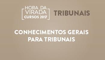 CONHECIMENTOS GERAIS PARA TRIBUNAIS
