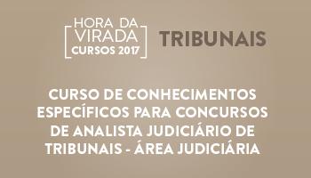CURSO DE CONHECIMENTOS ESPECÍFICOS PARA CONCURSOS DE ANALISTA JUDICIÁRIO DE TRIBUNAIS - ÁREA JUDICIÁRIA