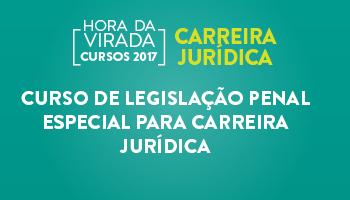 CURSO DE LEGISLAÇÃO PENAL ESPECIAL PARA CARREIRA JURÍDICA