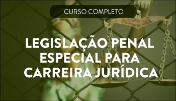 CURSO ONLINE LEGISLAÇÃO PENAL ESPECIAL CARREIRA JURÍDICA