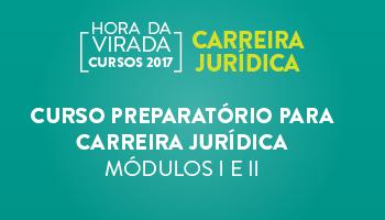 CURSO PREPARATÓRIO PARA CARREIRA JURÍDICA MÓDULOS I E II