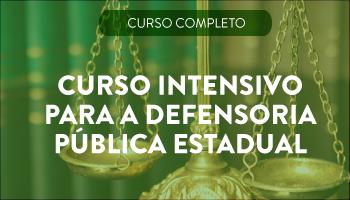 CURSO INTENSIVO PARA A DEFENSORIA PÚBLICA ESTADUAL