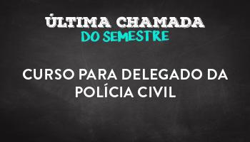 CURSO PARA DELEGADO DA POLÍCIA CIVIL - DPC