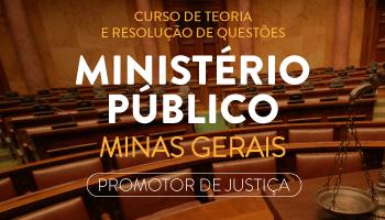 MP/MG - CONCURSO PARA PROMOTOR DE JUSTIÇA SUBSTITUTO DE MINAS GERAIS