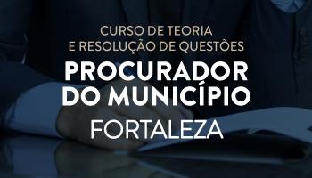 PGM - CURSO PARA CONCURSO DE PROCURADOR DO MUNICÍPIO DE FORTALEZA
