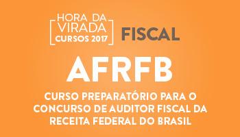 CURSO PREPARATÓRIO PARA O CONCURSO DE AUDITOR FISCAL DA RECEITA FEDERAL DO BRASIL (AFRFB)