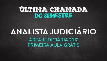 CURSO ANALISTA JUDICIÁRIO - ÁREA JUDICIÁRIA 2017 - PRIMEIRA AULA GRÁTIS