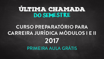 CURSO PREPARATÓRIO PARA CARREIRA JURÍDICA MÓDULOS I E II 2017 - PRIMEIRA AULA GRÁTIS