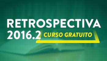 PROJETO RETROSPECTIVA 2016.2 - CERS CURSOS ONLINE
