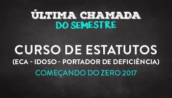 CURSO DE ESTATUTOS - (ECA - IDOSO - PORTADOR DE DEFICIÊNCIA) - COMEÇANDO DO ZERO 2017 - PROF. LUCIANO ROSSATO/SP