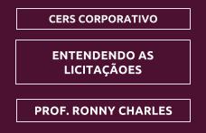 ENTENDENDO AS LICITAÇÕES - PROF. RONNY CHARLES