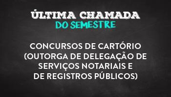 CURSO COMPLETO PARA CONCURSOS DE CARTÓRIO (OUTORGA DE DELEGAÇÃO DE SERVIÇOS NOTARIAIS E DE REGISTROS PÚBLICOS)