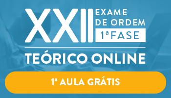CURSO TEÓRICO ONLINE PREPARATÓRIO PARA OAB PRIMEIRA FASE - XXII EXAME DE ORDEM UNIFICADO - PRIMEIRA AULA GRÁTIS