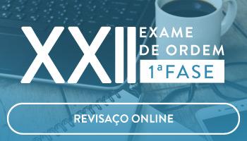 CURSO DE REVISAÇO ONLINE - OAB PRIMEIRA FASE XXII EXAME DE ORDEM UNIFICADO