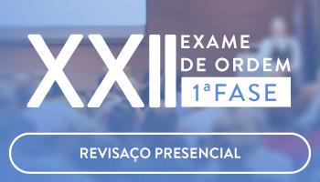 CURSO PRESENCIAL GRATUITO - REVISAÇO EM SÃO PAULO/SP - OAB 1ª FASE XXII EXAME DE ORDEM