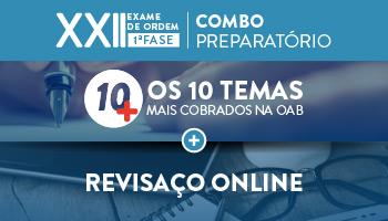 COMBO: PROJETO 10 MAIS + REVISAÇO ONLINE PARA OAB 1ª FASE XXII EXAME DE ORDEM UNIFICADO