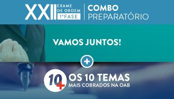 COMBO: INTENSIVÃO VAMOS JUNTOS + PROJETO 10 MAIS - OAB 1ª FASE XXII EXAME DE ORDEM UNIFICADO