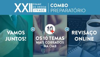 COMBO: INTENSIVÃO VAMOS JUNTOS + PROJETO 10 MAIS + REVISAÇO ONLINE - OAB 1ª FASE - XXII EXAME DE ORDEM
