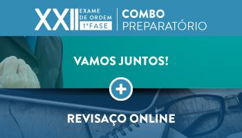 COMBO: INTENSIVÃO VAMOS JUNTOS + REVISAÇO ONLINE - OAB PRIMEIRA FASE XXII EXAME DE ORDEM UNIFICADO