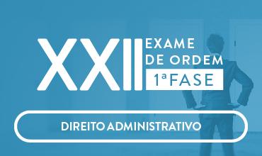 CURSO DE DIREITO ADMINISTRATIVO - OAB 1ª FASE - XXII EXAME DE ORDEM UNIFICADO - PROF. MATHEUS CARVALHO (DISCIPLINA ISOLADA)
