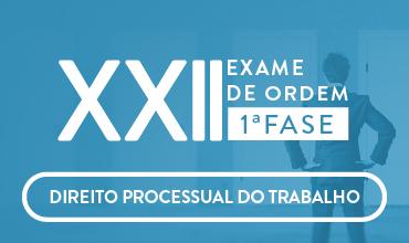 CURSO DE DIREITO PROCESSUAL DO TRABALHO - OAB 1ª FASE - XXII EXAME DE ORDEM UNIFICADO - PROFA. ARYANNA LINHARES (DISCIPLINA ISOLADA)