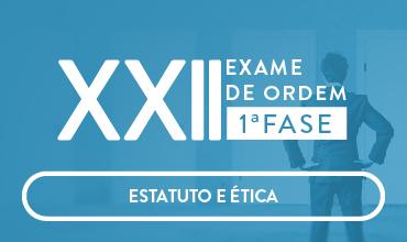 CURSO DE ESTATUTO E ÉTICA - OAB 1ª FASE - XXII EXAME DE ORDEM UNIFICADO - PROF. PAULO MACHADO (DISCIPLINA ISOLADA)