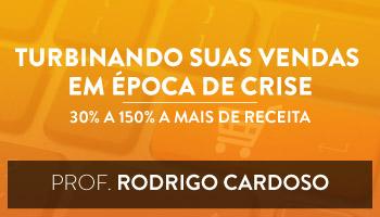 Turbinando suas Vendas em época de Crise: 30 a 150 por cento a mais de receita. - CERS Corporativo (Disciplina Isolada)