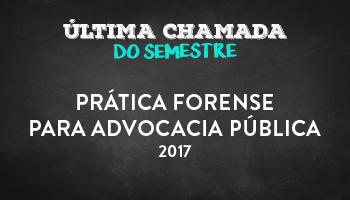 CURSO DE PRÁTICA FORENSE PARA ADVOCACIA PÚBLICA 2017