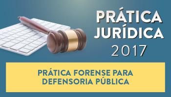 CURSO DE PRÁTICA FORENSE PARA DEFENSORIA PÚBLICA 2017