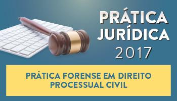 CURSO DE PRÁTICA FORENSE EM DIREITO PROCESSUAL CIVIL  2017