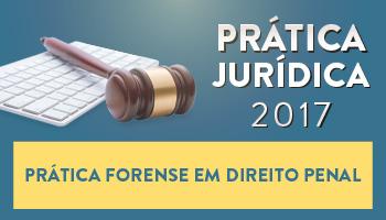 CURSO DE PRÁTICA FORENSE EM DIREITO PENAL 2017