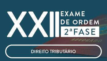 CURSO DE DIREITO TRIBUTÁRIO PARA OAB 2ª FASE - XXII EXAME DE ORDEM UNIFICADO - PROFESSORES JOSIANE MINARDI E EDUARDO SABBAG