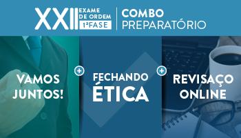 COMBO: INTENSIVÃO + FECHANDO ÉTICA + REVISAÇO ONLINE OAB 1ª FASE  XXII EXAME DE ORDEM