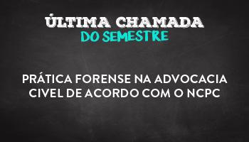CURSO DE PRÁTICA FORENSE NA ADVOCACIA CIVEL DE ACORDO COM O NCPC