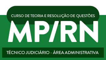 CURSO PARA O MP/RN - TÉCNICO JUDICIÁRIO - ÁREA ADMINISTRATIVA