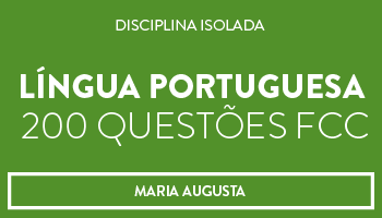 CURSO DE LÍNGUA PORTUGUESA 200 QUESTÕES FCC - PROFA. MARIA AUGUSTA (DISCIPLINA ISOLADA)