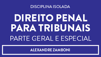 CURSO DE DIREITO PENAL PARA TRIBUNAIS - PARTE GERAL E ESPECIAL - PROF. ALEXANDRE ZAMBONI