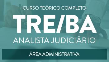 CURSO TEÓRICO COMPLETO PARA O CONCURSO DO TRE/BA  ANALISTA JUDICIÁRIO - ÁREA ADMINISTRATIVA