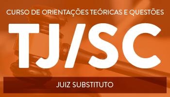 CONCURSO PARA O TRIBUNAL DE JUSTIÇA DE SANTA CATARINA - JUIZ DE DIREITO  SUBSTITUTO - PROJETO UTI DE RESOLUÇÃO DE QUESTÕES E ORIENTAÇÕES TEÓRICAS