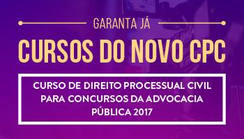 CURSO DE DIREITO PROCESSUAL CIVIL PARA CONCURSOS DA ADVOCACIA PÚBLICA 2017 - PROF. LUCIANO ROSSATO - (DISCIPLINA ISOLADA)