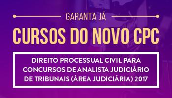 CURSO DE DIREITO PROCESSUAL CIVIL PARA CONCURSOS DE ANALISTA JUDICIÁRIO DE TRIBUNAIS (ÁREA JUDICIÁRIA) 2017 - PROFª.  SABRINA DOURADO - (DISCIPLINA ISOLADA)