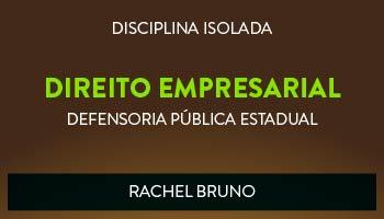 CURSO DE DIREITO EMPRESARIAL PARA CONCURSO DA DEFENSORIA PÚBLICA ESTADUAL 2017 - PROF. RACHEL BRUNO (DISCIPLINA ISOLADA)